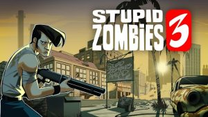 Stupid Zombies 3 mod apk download (Unlimited Coins) 1